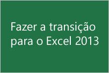 Fazer a transição para o Excel 2013