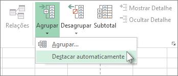 Clique na seta por baixo de Agrupar e, em seguida, clique em Destacar automaticamente