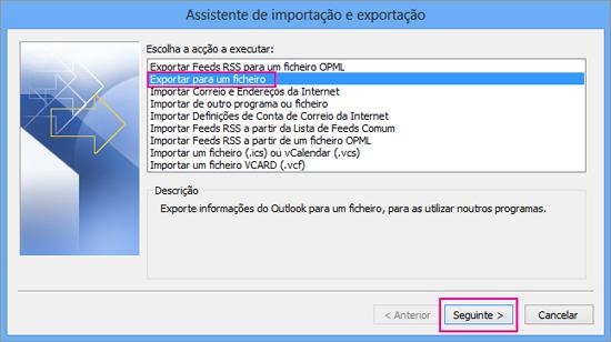 Selecione Exportar para um ficheiro e, em seguida, clique em Seguinte.