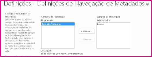 As definições da Navegação de Metadados permitem-lhe indicar os campos de metadados que podem ser adicionados a um controlo de árvore de navegação