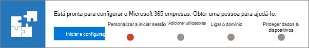 Escolha iniciar configuração no Microsoft 365 empresas está pronta para configurar o faixa.