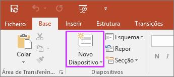 Mostra o botão Novo Diapositivo no separador Base do friso no PowerPoint