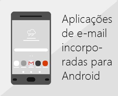 Clique para configurar uma das aplicações de e-mail para Android incorporadas