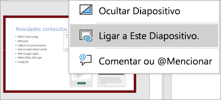 Mostra o menu de contexto Ligar a este Diapositivo