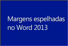 Margens espelhadas no Word 2013
