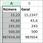 exemplo de como os números aparecem com formatos diferentes como formatos de Número e Gerais.