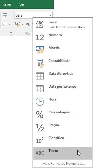 No Excel, no separador Base, no grupo Número, escolha a seta para baixo da caixa Geral e, em seguida, escolha o formato de número a utilizar.