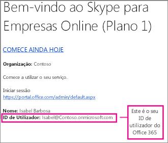 Um exemplo do e-mail de boas-vindas que recebe depois de se inscrever no Skype para Empresas Online. Contém o seu ID de utilizador do Office 365.