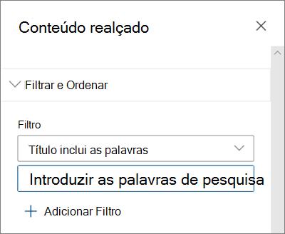 As opções de Filtro da peça Web Conteúdo Realçada na experiência moderna do SharePoint