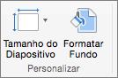 Captura de ecrã a mostrar o grupo Personalizar, com as opções Tamanho do Diapositivo e Formatar Fundo.