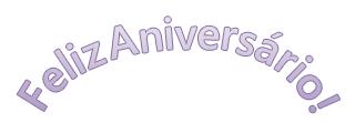 """Um exemplo de WordArt que diz """"Feliz Aniversário"""" com texto curvado."""