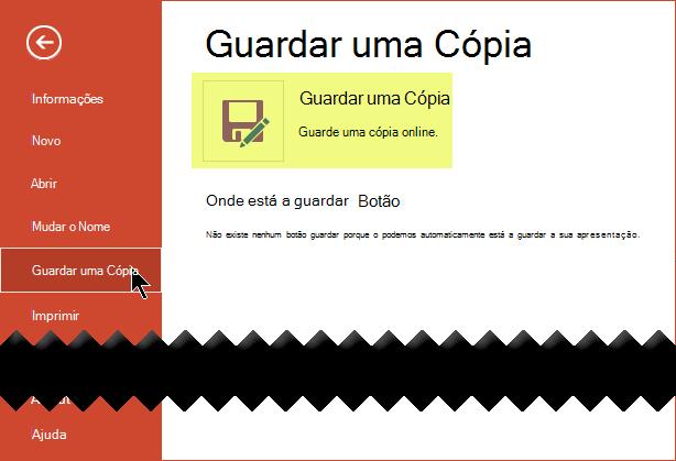 O comando Guardar uma cópia guarda o ficheiro online no OneDrive para empresas ou do SharePoint