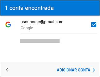 Toque em Adicionar Conta para adicionar a sua conta Gmail à aplicação