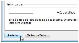 Botão Predefinir na caixa de diálogo Tipo de Letra