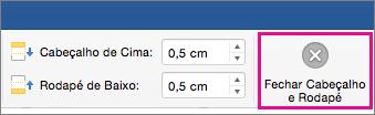 No separador Cabeçalho e Rodapé, selecione Fechar Cabeçalho e Rodapé