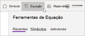Selecione o separador Inserir e, em seguida, selecione Equação.
