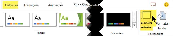 O botão Tamanho de Diapositivo está na extremidade direita do separador Design da fita da barra de ferramentas