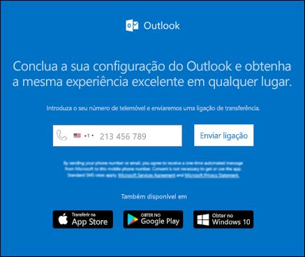 Pode introduzir o seu número de telefone para instalar o Outlook para iOS ou o Outlook para Android.