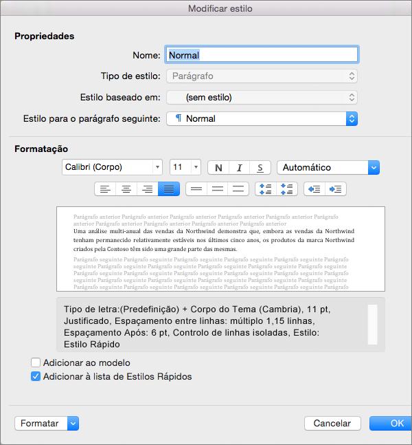 Em Modificar Estilo, pode alterar as definições que o Word implementa quando aplica o estilo.