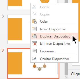 Clique com o botão direito do rato num diapositivo e selecione Duplicar Diapositivo