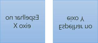 Um exemplo de texto espelhado: o primeiro foi rodado 180 graus no eixo X e o segundo foi rodado 180 graus no eixo Y