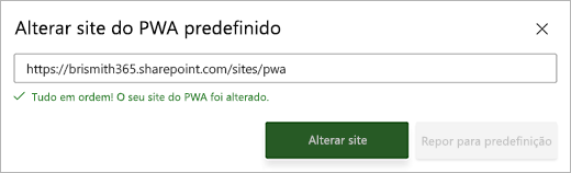 Captura de ecrã a mostrar a caixa de diálogo Alterar site predefinido do PWA com uma mensagem de sucesso verde abaixo da caixa de texto
