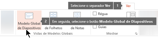 Utilize o separador Ver no PowerPoint para mudar para vista de modelo global de diapositivos