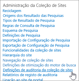 Definições de auditoria da coleção de site selecionadas na caixa de diálogo Definições do Site.