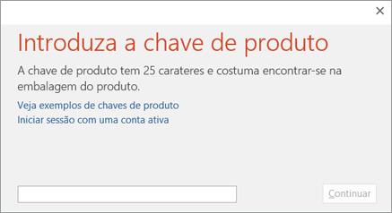 Mostra a caixa de diálogo onde introduz a sua chave de produto
