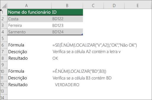 Um exemplo utilizar se, é. NÚM e localizar as funções para verificar se uma parte de uma célula corresponde a texto específico