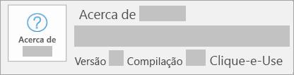 Captura de ecrã a mostrar que a versão e a compilação são Clique-e-Use