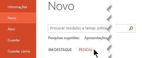 Em ficheiro > novo, selecione a opção pessoal para ver os seus modelos pessoais