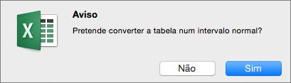 Mensagem de confirmação para converter uma tabela num intervalo normal