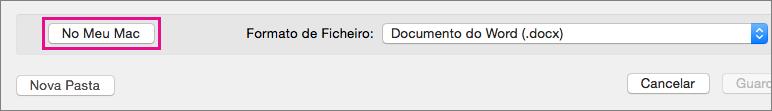 Se quiser guardar um ficheiro no seu computador, em alternativa ao OneDrive ou ao SharePoint, clique em No Meu Mac.