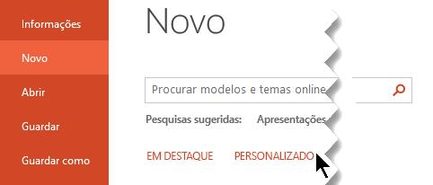 Em ficheiro > novo, selecione a opção personalizada para ver os seus modelos pessoais