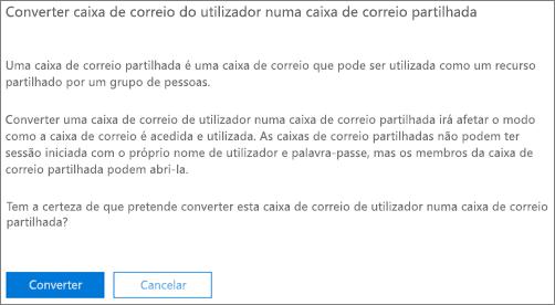 Captura de ecrã: Clique ou toque em converter para converter a caixa de correio de utilizador para a caixa de correio partilhada
