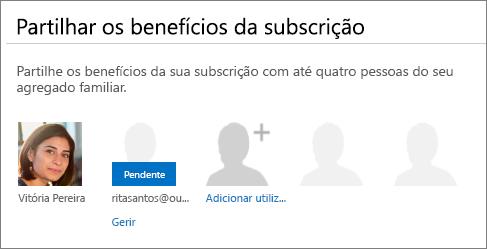 """Captura de ecrã a mostrar a secção """"Partilhe os benefícios da sua subscrição"""" da página Partilhar o Office 365 que mostra um utilizador partilhado como Pendente."""