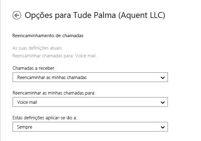 Captura de ecrã das opções de reencaminhamento para as chamadas recebidas com as opções de as reencaminhar para voice mail e aplicar as definições sempre