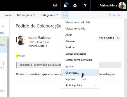 Captura de ecrã de uma mensagem de e-mail, com a opção Mais Comandos > Criar Regra... selecionada.
