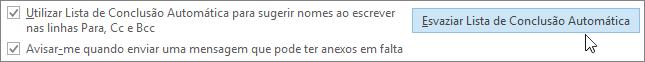 Selecione Ficheiro, Opções, Correio e, em Enviar mensagens, selecione o botão Esvaziar Lista de Conclusão Automática.