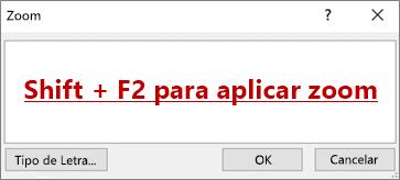 Caixa de diálogo Zoom com texto que diz Shift + F2 para Ampliar