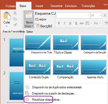 O comando reutilizar diapositivos encontra-se na parte inferior do menu pendente do novo diapositivo.