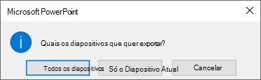Quando lhe perguntarem qual o slide que pretende exportar, clique em Just This One.