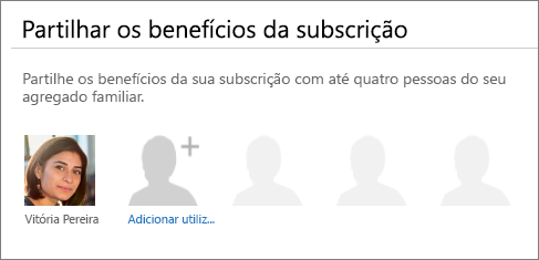 """Captura de ecrã a mostrar a secção """"Partilhe os benefícios da sua subscrição"""" da página Partilhar o Office 365 que mostra a ligação """"Adicionar utilizador""""."""