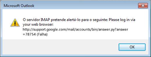 """Se lhe for apresentada a mensagem de erro """"O servidor IMAP pretende alertá-lo para o seguinte"""", verifique se definiu a opção Acesso para aplicações menos seguras do Gmail para Ativar de modo a que o Outlook possa aceder às suas mensagens."""