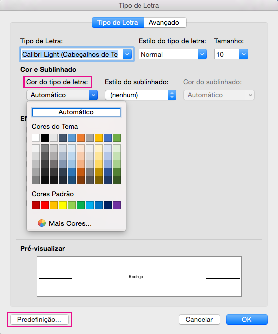 Na caixa Tipo de Letra, as opções cor do Tipo de Letra e Predefinido estão realçados.