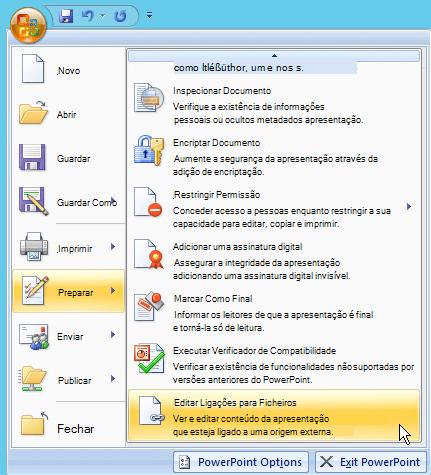Selecione o botão do Office e preparar a selecionar e, em seguida, selecione Editar ligações para ficheiros.