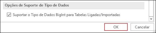 Captura de tela da opção tipo de suporte bigint para tabelas ligadas/importadas selecionada nas opções do Access.
