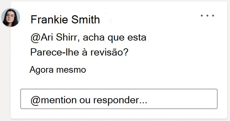 Uma imagem de um comentário, mostrando a @mention ou caixa de resposta. Clique neste campo de texto para iniciar uma nova resposta ao fio de comentário associado.