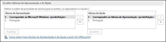 A caixa de diálogo que lhe permite selecionar o idioma que o Office irá utilizar para os respetivos botões, menus e ajuda.